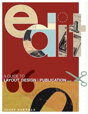 Edit: A Guide to Layout, Design and Publication