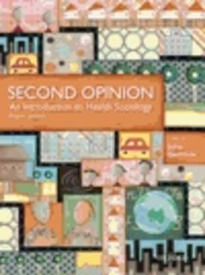 Second Opinion: An Introduction to Health Sociology