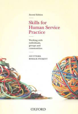Skills for Human Service Practice: Working with Individuals, Groups and Communities