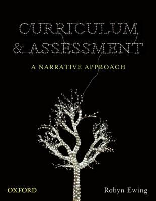 Curriculum and Assessment: A Narrative Approach