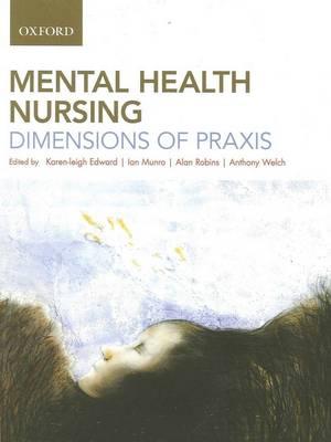 Mental Health Nursing: Dimensions of Praxis