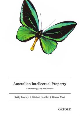 Australian Intellectual Property: Commentary, Law and Practice