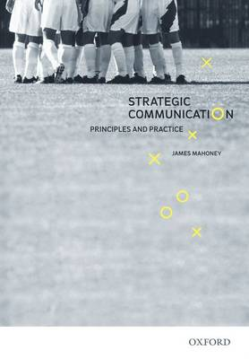 Strategic Communication: Principles and Practice