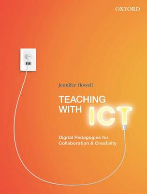 Teaching with ICT: Digital Pedagogies for Collaboration & Creativity