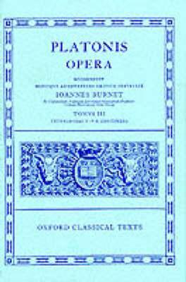 Plato Opera: (Thg., Chrm., Laches, Lysis: Euthd., Prot., Gorg., Meno; Hp. Ma. Et Min., Io, Mnx.): Volume 3