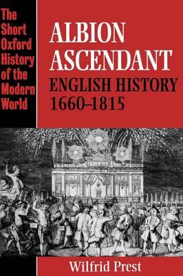 Albion Ascendant: English History 1660-1815
