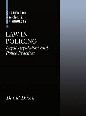 Law in Policing: Legal Regulation and Police Practices