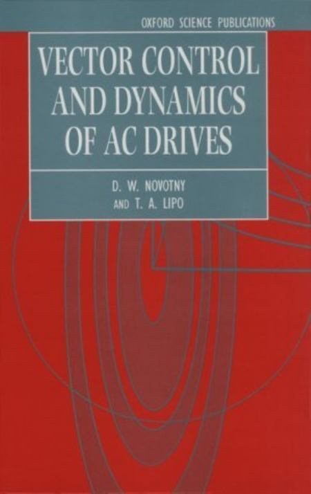 Vector Control and Dynamics of AC Drives