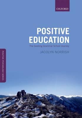 Positive Education The Geelong Grammar School Journey