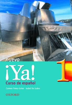 !Ya! Nuevo: Part 1: Students' Book: Curso De Espanol