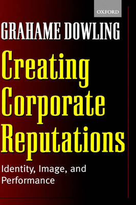 Creating Corporate Reputations: Identity, Image and Performance
