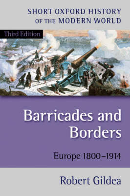 Barricades and Borders; Europe 1800-1914