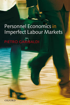 Personnel Economics in Imperfect Labour Markets