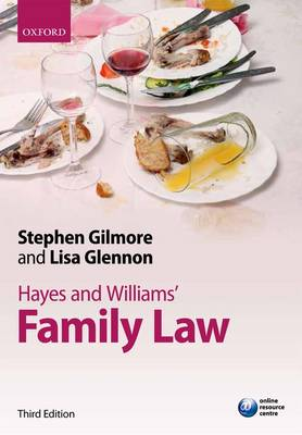 Hayes and Williams' Family Law: Principles, Policy, and Practice