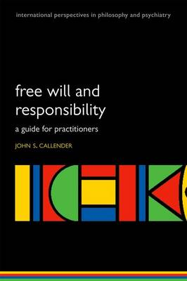 Free Will and Responsibility: A Guide for Practitioners