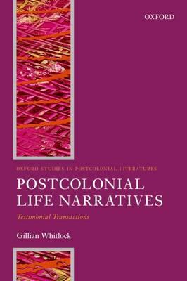 Postcolonial Life Narrative: Testimonial Transactions