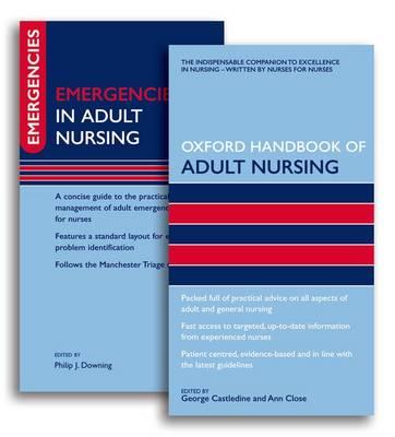 Oxford Handbook of Adult Nursing: AND Emergencies in Adult Nursing