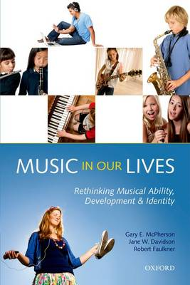 Music in Our Lives: Rethinking Musical Ability, Development and Identity