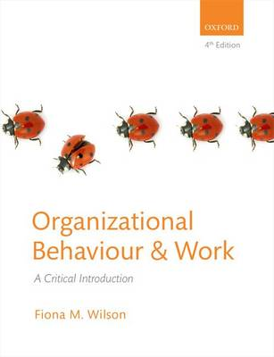 Organizational Behaviour and Work: A Critical Introduction