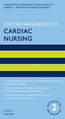 Oxford Handbook of Cardiac Nursing 2nd Edition