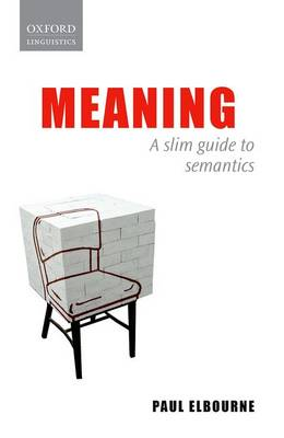 Meaning: A Slim Guide to Semantics