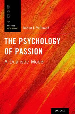 The Psychology of Passion: A Dualistic Model