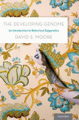 The Developing Genome: An Introduction to Behavioral Epigenetics