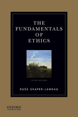 The Fundamentals of Ethics 3E