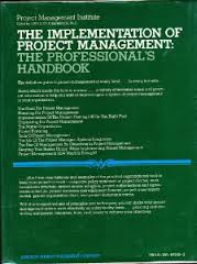 Implementation of Project Management: The Professional's Handbook