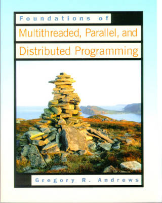 Foundations of Multithreaded, Parallel and Distributed Programming