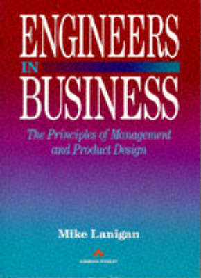 Engineers in Business: Principles of Management and Product Design