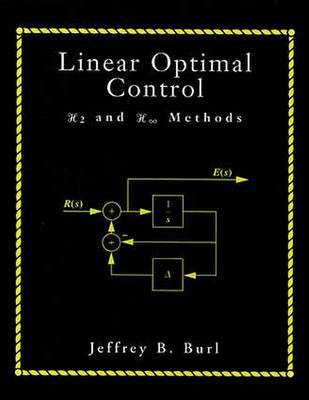Linear Optimal Control: H2 and H (Infinity) Methods