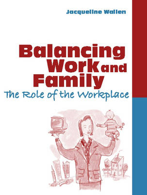 Balancing Work and Family: The Role of the Workplace