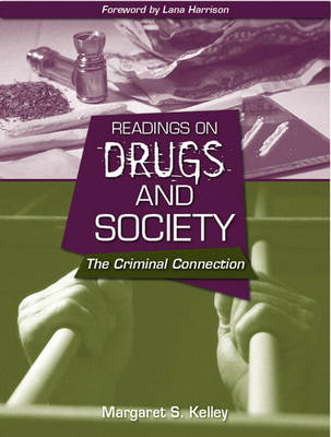 Readings on Drugs and Society: The Criminal Connection