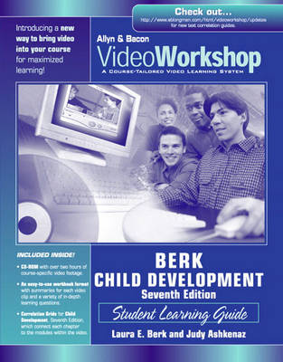 VideoWorkshop for Berk, Child Development, 7/e: Student Learning Guide (Valuepack item only)