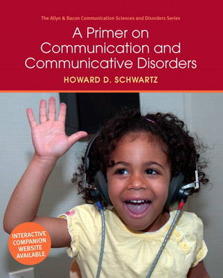 A Primer on Communication and Communicative Disorders