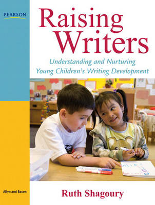 Raising Writers: Understanding and Nurturing Young Children's Writing Development