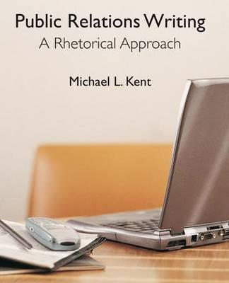 Public Relations Writing: A Rhetorical Approach