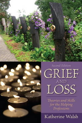 Grief and Loss: Theories and Skills for the Helping Professions
