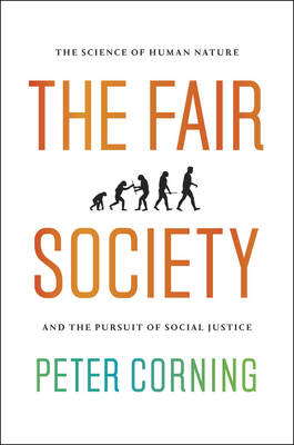 The Fair Society: The Science of Human Nature and the Pursuit of Social Justice