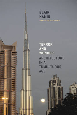 Terror and Wonder: Architecture in a Tumultuous Age