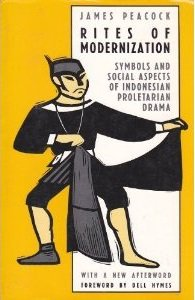 Rites of Modernization: Symbolic and Social Aspects of Indonesian Proletarian Drama