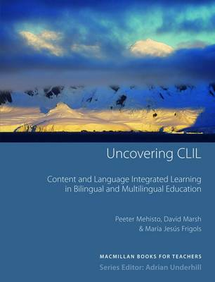 Uncovering CLIL: Content and Language Integrated Learning and Multilingual Education