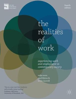 The Realities of Work: Experiencing Work and Employment in Contemporary Society