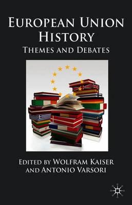European Union History: Themes and Debates