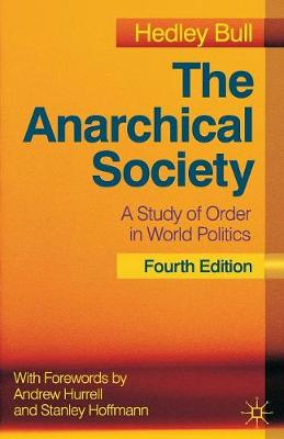The Anarchical Society: A Study of Order in World Politics