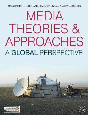 Media Theories and Approaches: A Global Perspective