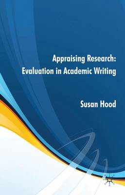 Appraising Research: Evaluation in Academic Writing