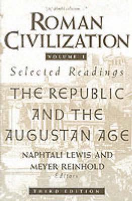 Roman Civilization: A Sourcebook: v. 1: Roman Republic and the Principate of Augustus