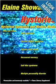 Hystories Hysterical Epidemics And Modern Culture